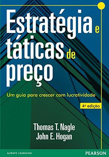 Estratégia e táticas de preços: um guia para crescer com lucratividade, 4ed