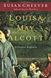 Louisa May Alcott, Susan Cheever, 141656991X