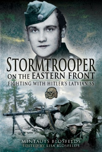 Read Online Stormtrooper on the Eastern Front: Fighting with Hitler's Latvian SS pdf