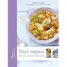 Tout vapeur : Cuisine santé vitaminée (Albums Larousse) (French Edition)