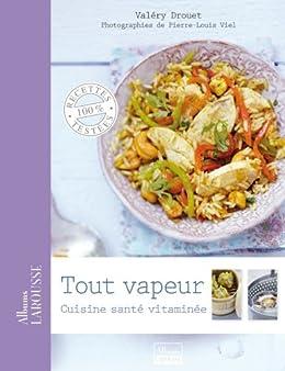 Tout vapeur cuisine sant vitamin e albums larousse french edition ebook - Edition larousse cuisine ...