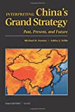 img - for Interpreting China's Grand Strategy: Past, Present, and Future (Project Air Force) book / textbook / text book