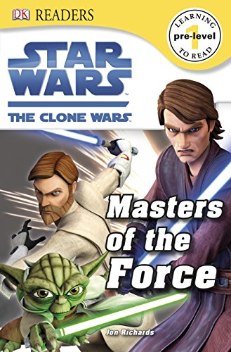 Star Wars: The Clone Wars, Masters of the Force (DK Readers Pre-Level 1)