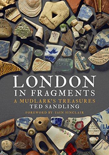 (London in Fragments: A Mudlark's Treasures)