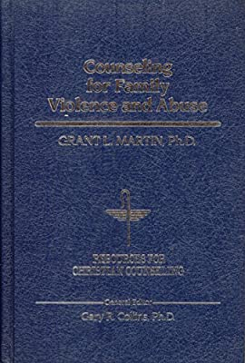 Counseling for Family Violence and Abuse (Resources for Christian Counseling)