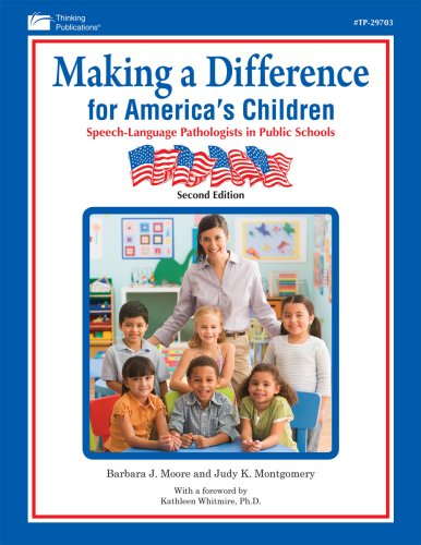 Making A Difference for America's Children: Speech Language Pathologists in Public Schools, 2nd Edition