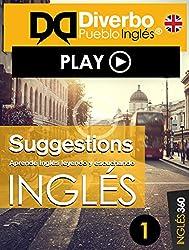 Suggestions, aprende inglés leyendo y escuchando: Inglés interactivo para leer y escuchar (Spanish Edition)