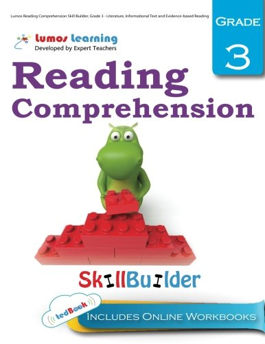 Lumos Reading Comprehension Skill Builder, Grade 3 - Literature, Informational Text and Evidence-based Reading: Plus Online Activities, Videos and Apps (Lumos Language Arts Skill Builder) (Volume 1)