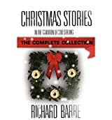 [ CHRISTMAS STORIES: IN THE TRADITION OF ROD SERLING: THE COMPLETE COLLECTION ] Barre, Richard (AUTHOR ) Nov-26-2012 Paperback