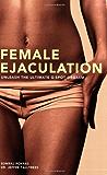 Female Ejaculation: Unleash the Ultimate G-Spot Orgasm