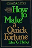 How to Make a Quick Fortune, Tyler G. Hicks, 0134022157
