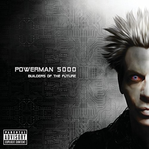 Powerman 5000 - Builders Of The Future [explicit] - Zortam Music
