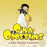 O'my Opossums