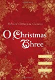 img - for O Christmas Three: O. Henry, Tolstoy, and Dickens book / textbook / text book