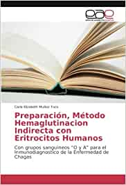 Preparación, Método Hemaglutinacion Indirecta con Eritrocitos Humanos: Con grupos sanguineos