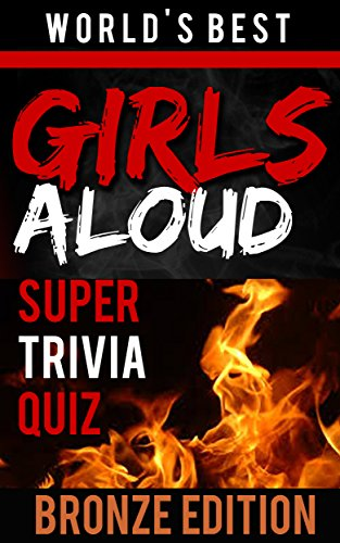 Girls Aloud Super Trivia Quiz Book - Bronze Edition (World's Best Super Trivia)