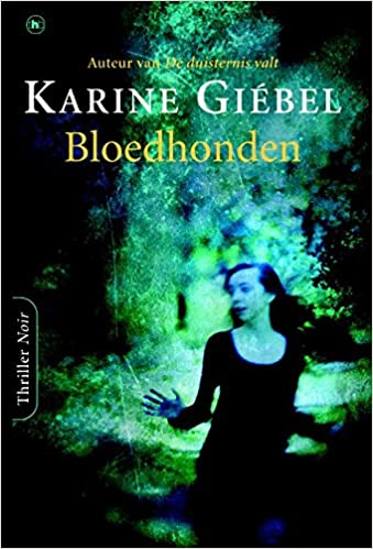 Amazon Fr Bloedhonden Karine Giebel Yvonne Kloosterman