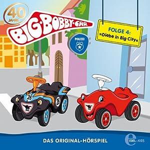 Diebe in Big City (BIG Bobby Car 4) Hörspiel