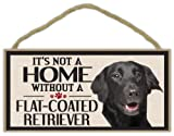 Wood Sign: It's Not A Home Without A FLAT COATED RETRIEVER | Dogs, Gifts