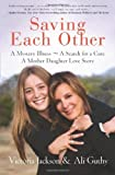 img - for Saving Each Other: A Mother-Daughter Love Story by Victoria Jackson (2012-10-16) book / textbook / text book