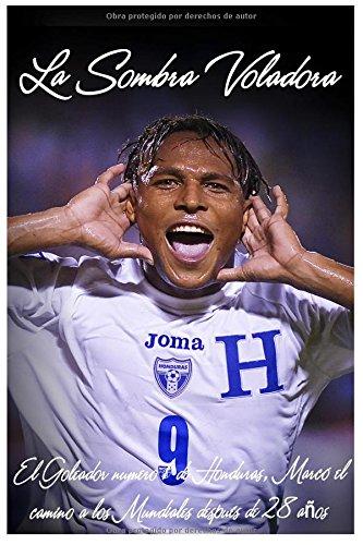 Descargar Libro La Sombra Voladora: Un Perfil Del Ex Futbolista Internacional Hondureño Carlos Alberto Plummer Pavón Ivan Ayala Calix