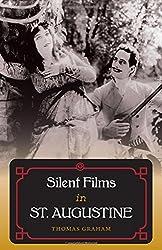 Silent Films in St. Augustine