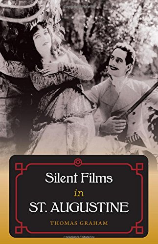Silent Films in St. Augustine - Ky Florence Stores