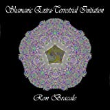 Shamanic Extra-Terrestrial Initiation by Bracale, Ron (2010-03-02)