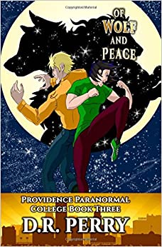 Book Of Wolf and Peace: Volume 3 (Providence Paranormal College)