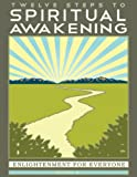 img - for Twelve Steps to Spiritual Awakening: Enlightenment for Everyone book / textbook / text book