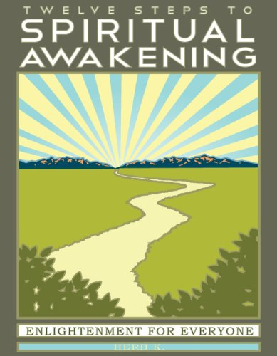 Twelve Steps to Spiritual Awakening: Enlightenment...