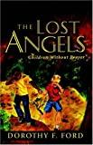 The Lost Angels, Dorothy F. Ford, 0741423960