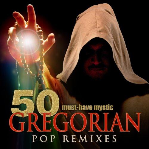 50 Must-Have Mystic Gregorian Pop Remixes