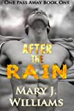 After The Rain (One Pass Away) (Volume 1)