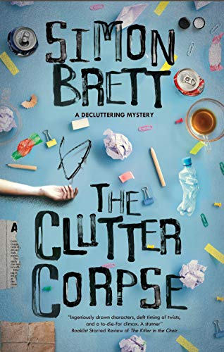 The Clutter Corpse (The Decluttering mysteries Book 1) by [Brett, Simon]