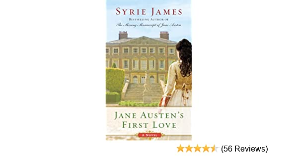 Jane Austens First Love Kindle Edition By Syrie James Literature