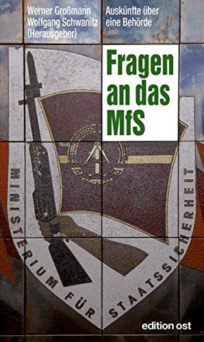 Fragen an das MfS: Auskünfte über eine Behörde (edition ost) Broschiert – 15. Februar 2010 Werner Großmann 3360018133 DDR Nasi