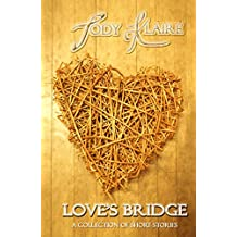 Love's Bridge: A Collection of Short Stories