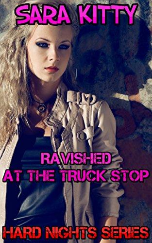 Ravished at the Truck Stop (Hard Nights Book 2)