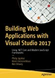 img - for Building Web Applications with Visual Studio 2017: Using .NET Core and Modern JavaScript Frameworks book / textbook / text book