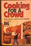 Cooking for a Crowd, Mary Ray, 0687002532