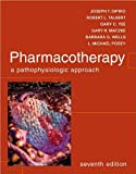 img - for Pharmacotherapy (text only) 7th (Seventh) edition by J. DiPiro,R. Talbert,G. Yee,G. Matzke,B. Wells,L. M. Posey book / textbook / text book