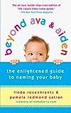 Beyond Ava and Aiden, Linda Rosenkrantz and Pamela Redmond Satran, 0312539150
