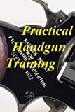 Practical Handgun Training, Richard Rosenthal, 0988882817
