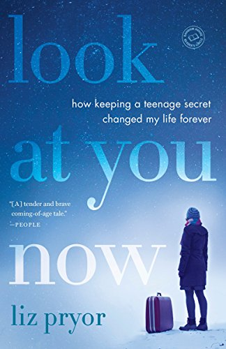 Look at You Now: How Keeping a Teenage Secret Changed My Life ()
