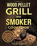 The Complete Wood Pellet Barbeque Cookbook The Ultimate