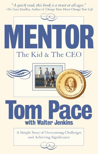 Mentor: The Kid & The CEO; A Simple Story of Overcoming Challenges and Achieving Significance