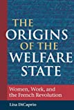 The Origins of the Welfare State: Women, Work, and