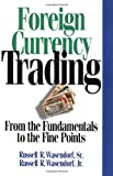 Foreign Currency Trading: From the Fundamentals to the Fine Points