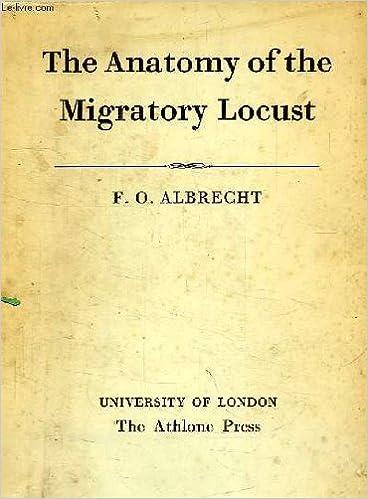 The anatomy of the migratory locust: F. O Albrecht: Amazon.com: Books